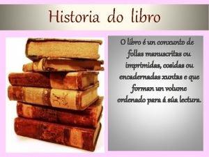 Historia do libro O libro un conxunto de