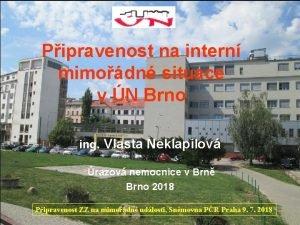 Pipravenost na intern mimodn situace v N Brno