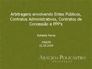 Arbitragens envolvendo Entes Pblicos Contratos Administrativos Contratos de