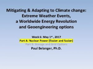 Mitigating Adapting to Climate change Extreme Weather Events