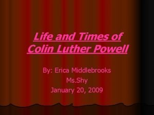 Life and Times of Colin Luther Powell By