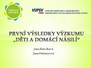 Jana Barvkov Jana Paloncyov Informace o vzkumu 1