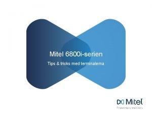 Mitel 6800 iserien Tips tricks med terminalerna Tips