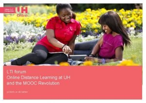 LTI forum Online Distance Learning at UH and