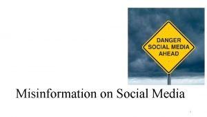 Misinformation on Social Media 1 Media Production All