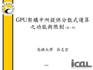 Outline Parallel computing with GPU NVIDIA CUDA Conclusion