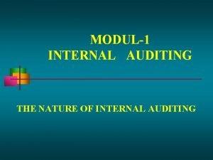 MODUL1 INTERNAL AUDITING THE NATURE OF INTERNAL AUDITING