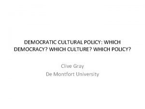 DEMOCRATIC CULTURAL POLICY WHICH DEMOCRACY WHICH CULTURE WHICH