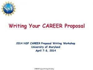 Writing Your CAREER Proposal 2014 NSF CAREER Proposal