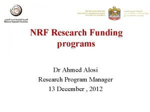 NRF Research Funding programs Dr Ahmed Alosi Research