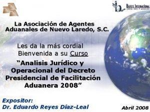 La Asociacin de Agentes Aduanales de Nuevo Laredo