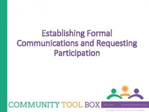 Establishing Formal Communications and Requesting Participation Copyright 2014
