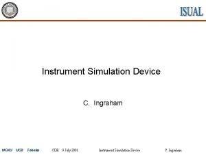 Instrument Simulation Device C Ingraham NCKU UCB Tohoku