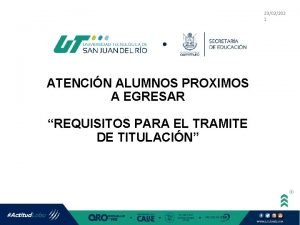 2302202 1 ATENCIN ALUMNOS PROXIMOS A EGRESAR REQUISITOS