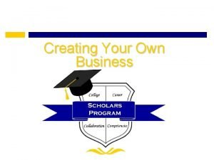 Creating Your Own Business Why Create Your Own