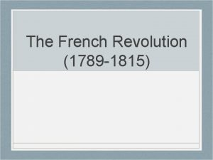 The French Revolution 1789 1815 French Society Compromised