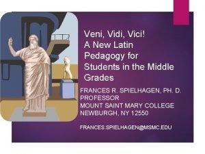Veni Vidi Vici A New Latin Pedagogy for