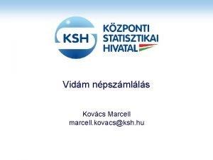 Vidm npszmlls Kovcs Marcell marcell kovacsksh hu A