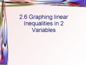 2 6 Graphing linear Inequalities in 2 Variables