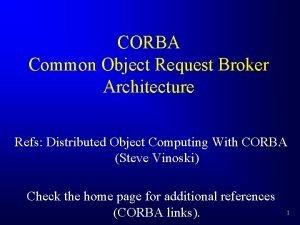 CORBA Common Object Request Broker Architecture Refs Distributed