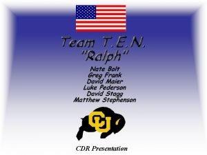 CDR Presentation Team T E N s objectives