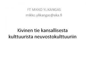 FT MIKKO YLIKANGAS mikko ylikangasaka fi Kivinen tie