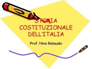 STORIA COSTITUZIONALE DELLITALIA Prof Nino Rebaudo LO STATUTO