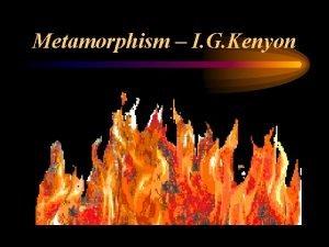 Metamorphism I G Kenyon Definition Meta means change