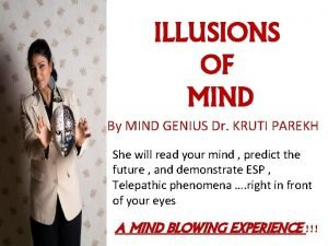 ILLUSIONS OF MIND By MIND GENIUS Dr KRUTI