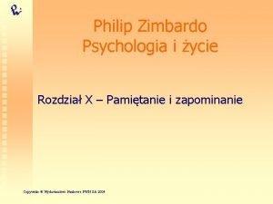 Philip Zimbardo Psychologia i ycie Rozdzia X Pamitanie