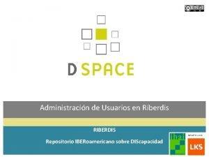 Administracin de Usuarios en Riberdis RIBERDIS Repositorio IBERoamericano