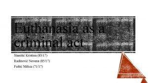 Euthanasia as a criminal act Stanii Kristina 8317