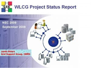WLCG Project Status Report NEC 2009 September 2009