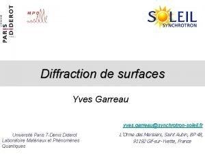 Diffraction de surfaces Yves Garreau yves garreausynchrotronsoleil fr