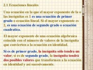 2 1 Ecuaciones lineales Una ecuacin en la