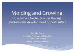 Molding and Growing How to be a better