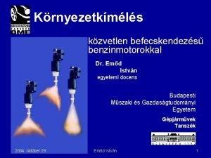 Krnyezetkmls kzvetlen befecskendezs benzinmotorokkal Dr Emd Istvn egyetemi