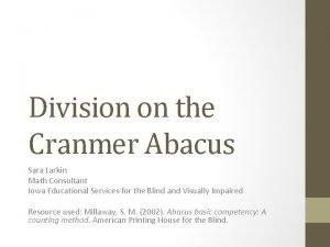 Division on the Cranmer Abacus Sara Larkin Math
