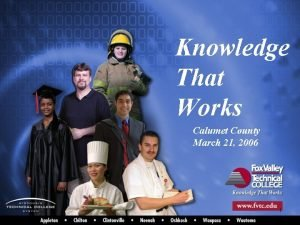 Knowledge That Works Calumet County March 21 2006