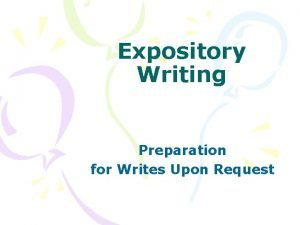 Expository Writing Preparation for Writes Upon Request Expository