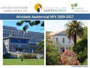 Atividade Assistencial HPV 2009 2017 14fevereiro 2018 Atividade