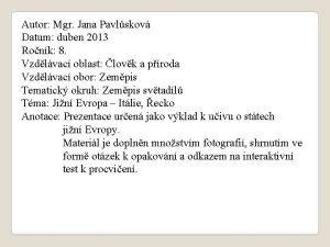 Autor Mgr Jana Pavlskov Datum duben 2013 Ronk