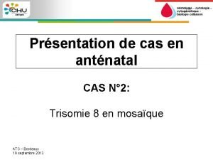 Prsentation de cas en antnatal CAS N 2