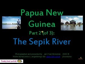Papua New Guinea Part 2 of 3 The