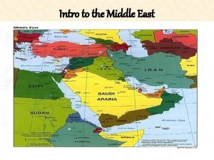 Intro to the Middle East What to look