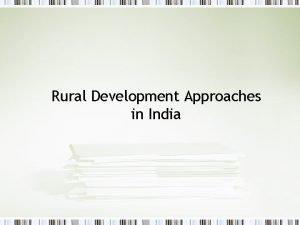 Rural Development Approaches in India Rural Development in
