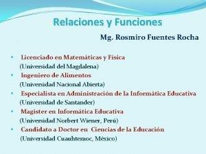 Relaciones y Funciones Mg Rosmiro Fuentes Rocha Licenciado