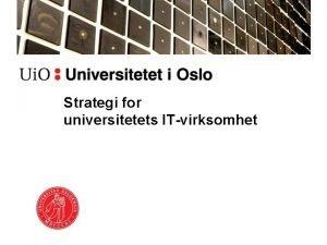 Strategi for universitetets ITvirksomhet Kontekst Strategi 2020 Mer