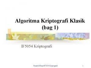 Algoritma Kriptografi Klasik bag 1 IF 5054 Kriptografi