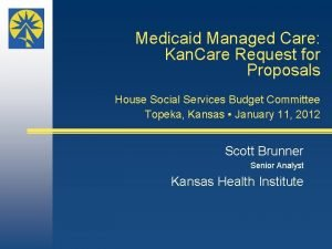 Medicaid Managed Care Kan Care Request for Proposals